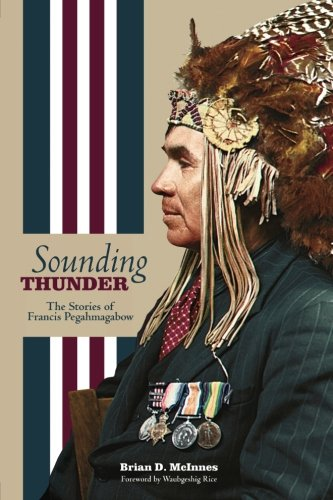 Sounding Thunder: The Stories of Francis Pegahmagabow (American Indian Studies) by Michigan State University Press