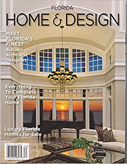Florida Home U0026 Design Magazine Volume 1 Issue 2 Luxury Florida Homes For  Sale: Various: Amazon.com: Books