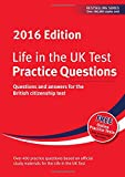 Life in the UK Test: Practice Questions 2016: Questions and answers for the British citizenship test