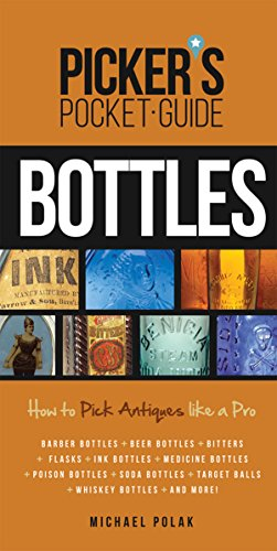 - Picker's Pocket Guide to Bottles: How to Pick Antiques Like a Pro