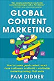 Global-Content-Marketing-How-to-Create-Great-Content-Reach-More-Customers-and-Build-a-Worldwide-Marketing-Strategy-that-Works