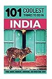 India: India Travel Guide: 101 Coolest Things to Do in India (Rajasthan, Goa, New Delhi, Kerala, Mumbai, Kolkata, Kashmir, Rishikesh, Jaipur, Varanasi)