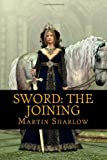 Sword: the Joining, Martin Sharlow, 1482395460