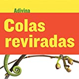 Colas enroscadas/Twisty Tails: Camaleón/Chameleon (Adivina/Guess What) (Spanish Edition)