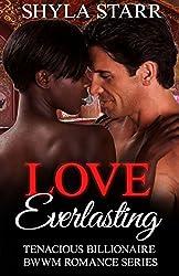 Love Everlasting (Tenacious Billionaire BWWM Romance Series Book 4)