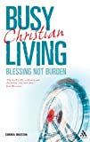 Busy Living : Blessing Not Burden, Ineson, Emma and Ineson, 0826491170