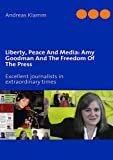 Front cover for the book Liberty, Peace and Media : Amy Goodman and the Freedom of the Press by Andreas Klamm
