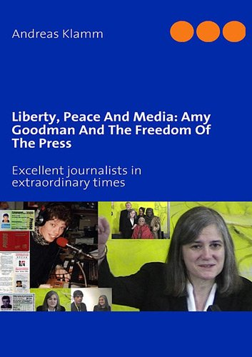 Liberty, Peace and Media : Amy Goodman and the Freedom of the Press
