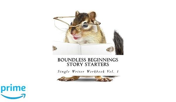 Story Starters: Single Writer Workbook (Boundless Beginnings