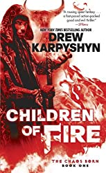 Children of Fire (The Chaos Born, Book One) (Chaos Born Trilogy)