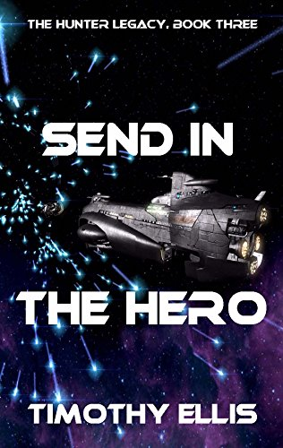 Send in the Hero (The Hunter Legacy Book 3)