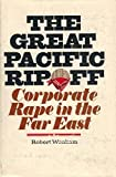 img - for The Great Pacific Rip-Off Corporate Rape in the Far East book / textbook / text book
