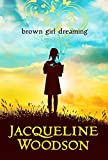 By Jacqueline Woodson Brown Girl Dreaming
