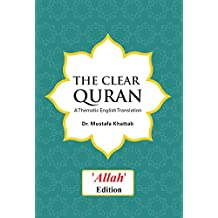 "The Clear Quran: A Thematic English Translation (""Allah"" edition)"