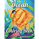 Ocean Coloring Book: An Adult Coloring Book with Cute Tropical Fish, Beautiful Sea Creatures, and Relaxing Underwater Scenes (Ocean Gifts)
