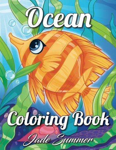 Ocean Coloring Book An Adult With Cute Tropical Fish Beautiful Sea Creatures And Relaxing Underwater Scenes Books For Women