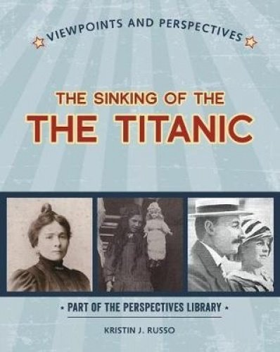 The Sinking of the Titanic (Perspectives Library: Viewpoints and Perspectives)