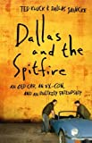 Dallas and the Spitfire, Ted Kluck and Dallas Jahncke, 0764209612