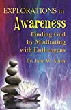 img - for Explorations in Awareness: Finding God by Meditating with Entheogens book / textbook / text book
