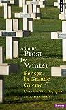 Penser la Grande Guerre : Un essai d'historiographie