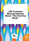 img - for 100 Common Misconceptions about the Fairtax Book book / textbook / text book