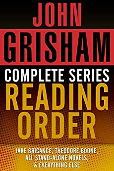 grisham john order reading series theodore boone complete alone brigance novels jake kindle stand short stories kill books ebooks amazon