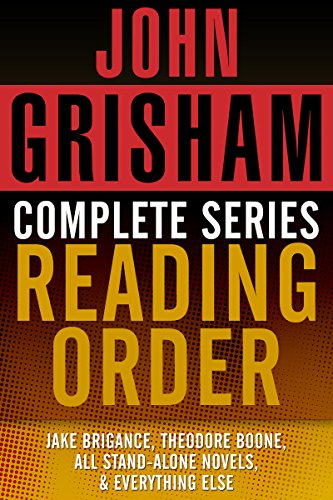 JOHN GRISHAM COMPLETE SERIES READING ORDER: Jake Brigance (A Time to Kill), Theodore Boone, all stand-alone novels, all short stories, and more!