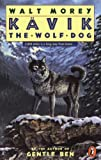 Kavik the Wolf Dog, Walt Morey, 0140384235