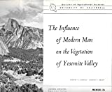 img - for The influence of modern man on the vegetation of Yosemite Valley book / textbook / text book