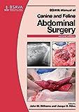 BSAVA Manual of Canine and Feline Abdominal Surgery