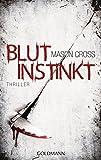 Blutinstinkt: Thriller
