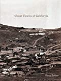 Book cover image for Ghost Towns of California