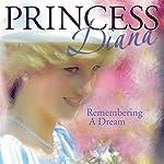 Princess Diana: Remembering a Dream | Geoffrey Giuliano