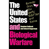 The United States and Biological Warfare: Secrets from the Early Cold War and Korea