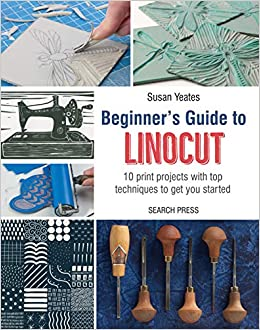 Beginners Guide to Linocut: 10 Print Projects with Top ...