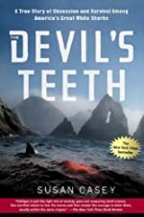 The Devils Teeth A True Story of Obsession and Survival Among Americas Great White Sharks by Casey, Susan [Holt Paperbacks,2006] (Paperback) Paperback
