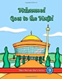 Muhammed Goes To The Masjid by Mini Mu'min Publications (2008)