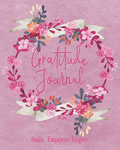 Gratitude Journal - Smile. Empower. Inspire: A 3 Month Complete Guide to Cultivating a Mentality of Gratitude And Self Improvement 8