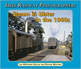 Steam in Ulster in the 1960's (Irish Railway Photographers)