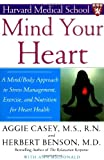img - for Mind Your Heart: A Mind/Body Approach to Stress Management, Exercise, and Nutrition for Heart Health book / textbook / text book