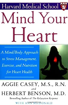 Mind Your Heart: A Mind/Body Approach to Stress Management, Exercise, and Nutrition for Heart Health 0743237021 Book Cover
