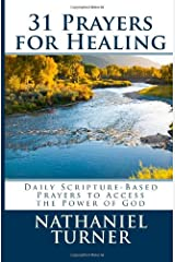 31 Prayers for Healing: Daily Scripture-Based Prayers to Access the Power of God Paperback