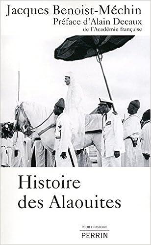 En ligne téléchargement Histoire des Alaouites pdf epub