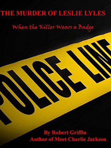 THE End the life of OF LESLIE LYLES: When the Killer Wears a Badge