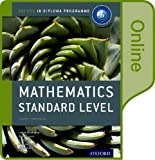 IB Mathematics Standard Level Online Course Book: Oxford IB Diploma Program