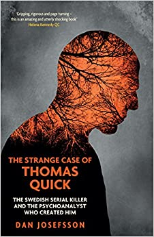 Book The Strange Case of Thomas Quick: The Swedish Serial Killer and the Psychoanalyst Who Created Him