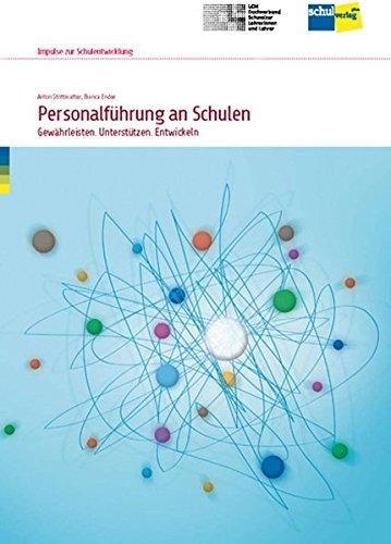 Personalführung an Schulen: Gewährleisten. Unterstützen. Entwickeln. - Handbuch (Impulse zur Schulentwicklung)