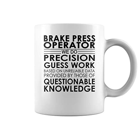 Amazon com: Brake Press Operator Precision Guess Work Job