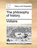 The Philosophy of History, Voltaire, 1170046215