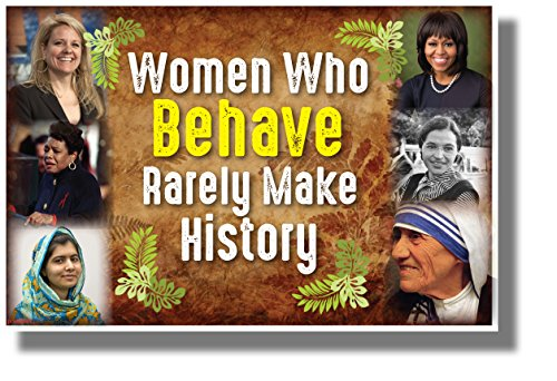 Women Who Behave Rarely Make History 2 - NEW Motivational Classroom POSTER